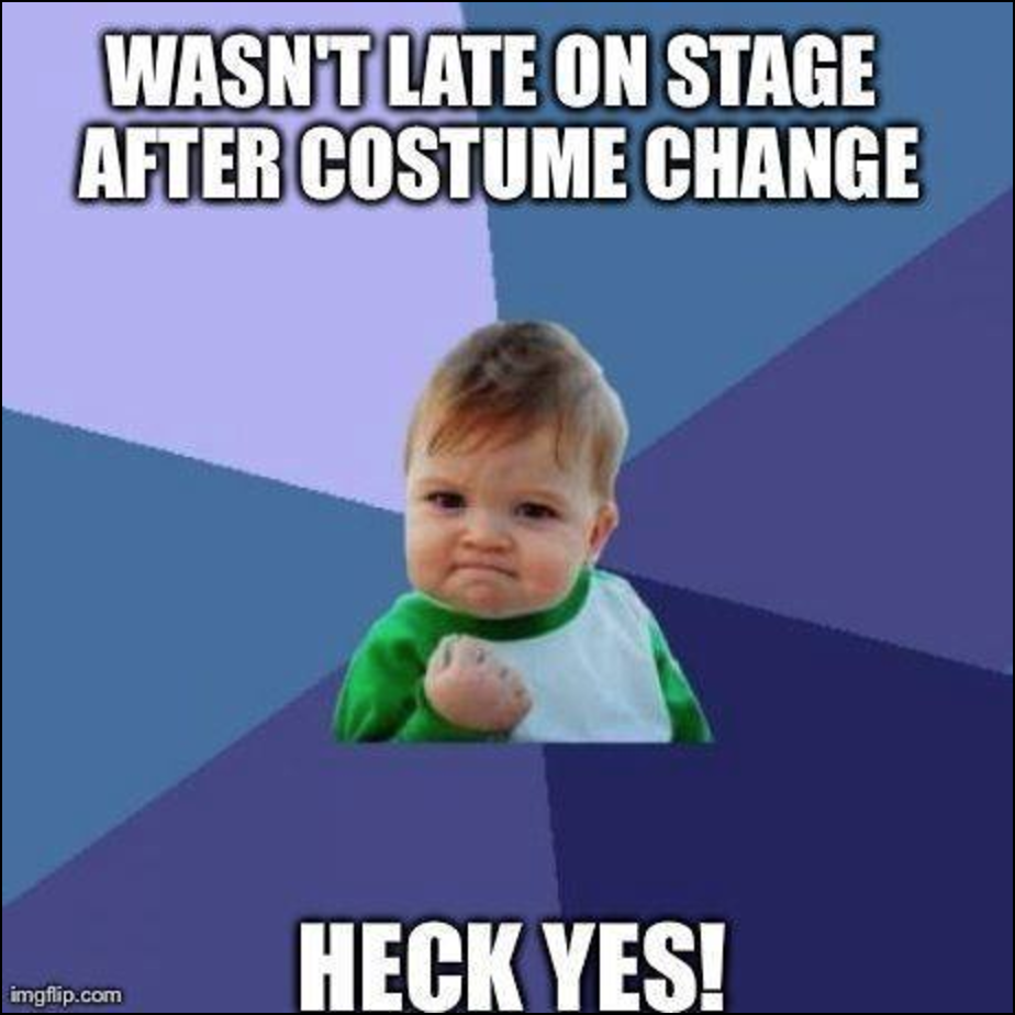 screen shot 2017 04 25 at 11 06 27 12 memes every musical theatre actor will understand blog,Its Always Something Meme